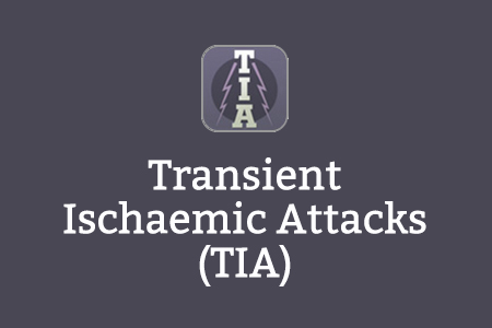 Transient Ischaemic Attacks (TIA)