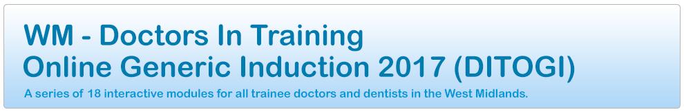 WM - Doctors in Training Online Generic Induction 2016 (DITOGI)