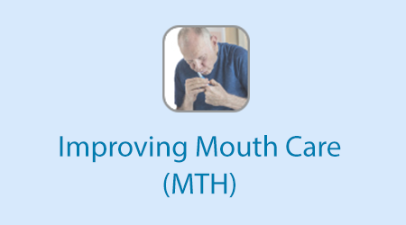 Improving Mouth Care (MTH)
