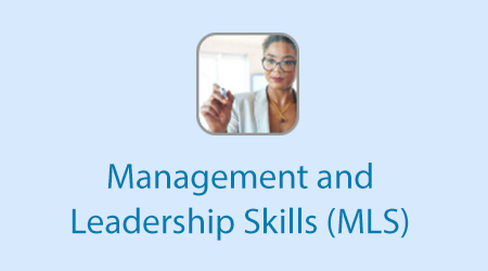 Management and Leadership Skills (MLS)