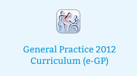 General Practice 2012 Curriculum (e-GP)