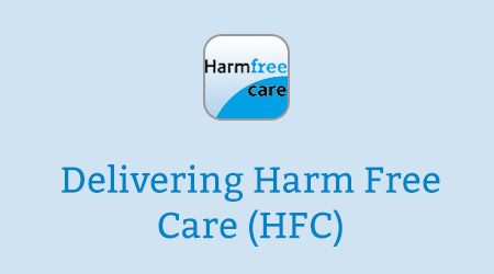 Delivering Harm Free Care (HFC)