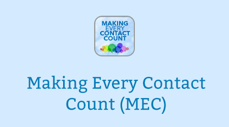 Making Every Contact Count (MEC)