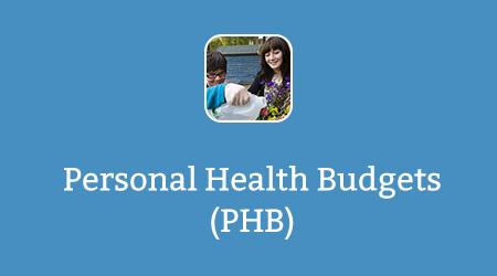 Personal Health Budgets (PHB)