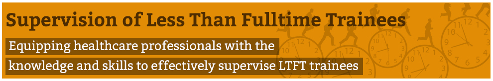 Supervision of Less Than Full Time Trainees - Banner