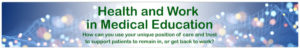 Health and Work in Undergraduate Medical Education