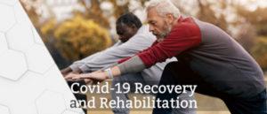 COVID-19 Recovery and Rehabilitation