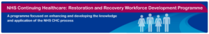 NHS Continuing Healthcare Restoration and Recovery Workforce Development Programme