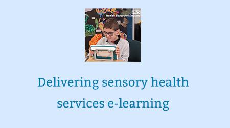 Delivering sensory health services elearning