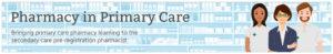 Pharmacy in primary care