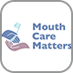 Mouth Care Matters