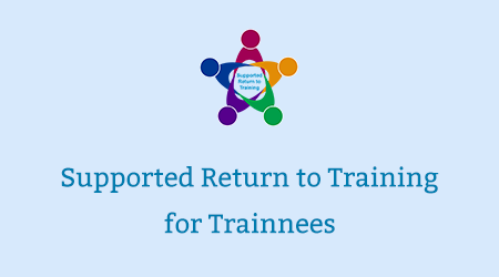 Supported Return to Training for Trainees