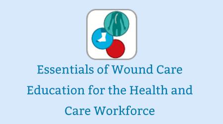Essentials of Wound Care