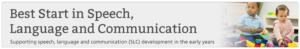 Best Start in Speech, Language and Communication