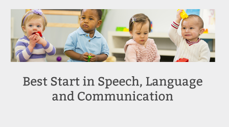 Best Start in Speech, Language and Communication