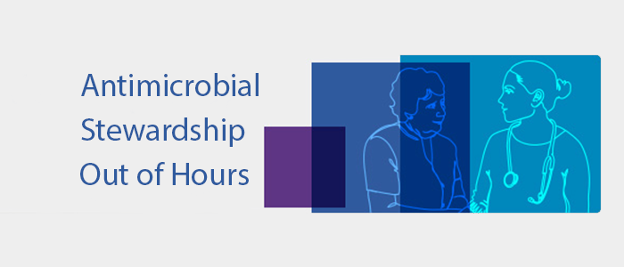 Antimicrobial Stewardship out of hours