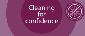 Cleaning for confidence