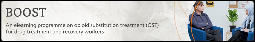 Optimising Opioid Substitution Treatment (BOOST)