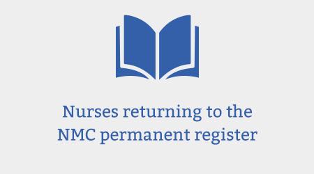 Nurses Returning to the NMC Permanent Register