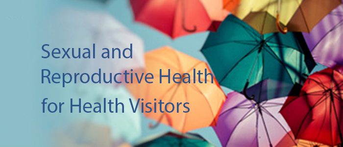 Sexual and Reproductive Health for Health Visitors