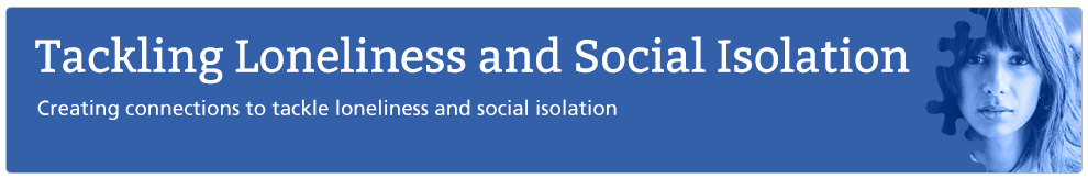 Tackling Loneliness and Social Isolation