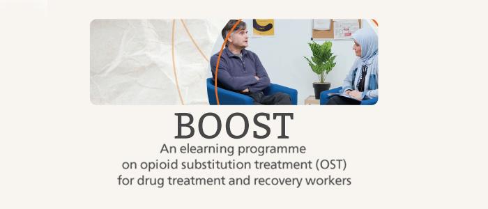 Best practice in Optimising Opioid Substitution Treatment (BOOST)