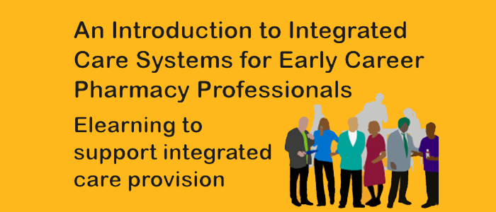 Introduction to Integrated Care Systems for Early Career Pharmacy Professionals