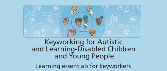 Keyworking for Autistic and Learning-Disabled Children and Young People