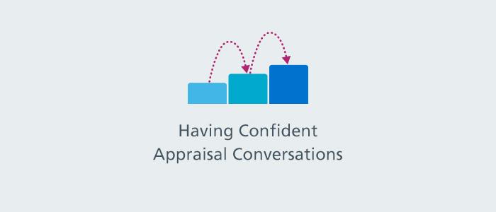Having Confident Appraisal Conversations